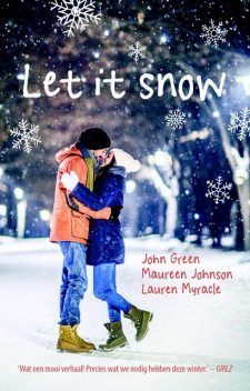 Let it snow, Lauren Myracle, John Green, Maureen Johnson