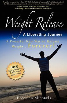 Weight Release: A Liberating Journey, Freeman Michaels