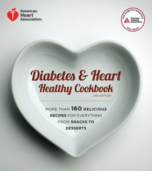 Diabetes and Heart Healthy Cookbook, American Heart Association, American Diabetes Association