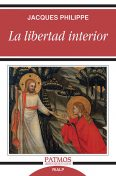 La libertad interior, Jacques Philippe