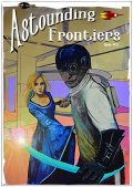 Astounding Frontiers Issue 2, John C.Wright, Nick Cole, Ben Wheeler, Brian Niemeier, Corey McCleery, Jason Anspach, Karl Gallagher, Russell May, Scot Washam