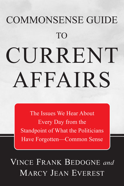 Commonsense Guide to Current Affairs, Vincent Frank Bedogne, Marcy Jean Everest