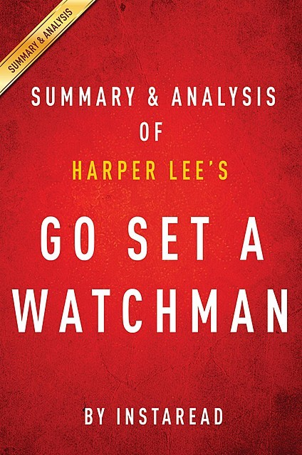 Go Set a Watchman by Harper Lee | Summary & Analysis, Instaread