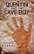 Quentin and the Cave Boy – A Humorous Adventure Story for Ages 8 to 88, Susan Gabriel