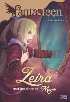 Fantasteen Zeira and The World of Magic, Santi Mardiyatin