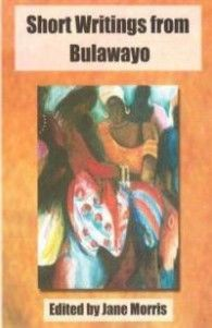 Short Writings from Bulawayo, Jane Morris