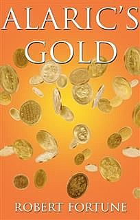 Alaric's Gold, Robert Fortune