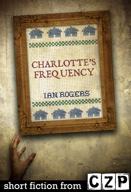 Charlotte's Frequency, Ian Rogers