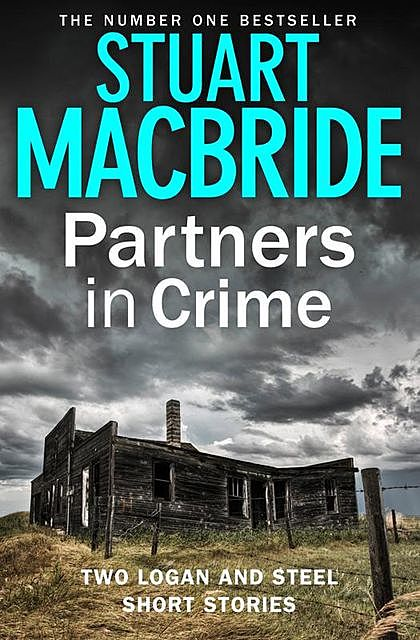 Partners in Crime: Two Logan and Steel Short Stories (Bad Heir Day and Stramash), Stuart MacBride