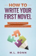 How to Write Your First Novel, M.L. Ronn