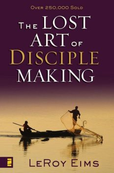 The Lost Art of Disciple Making, LeRoy Eims