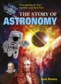 The Story of Astronomy, Anne Rooney