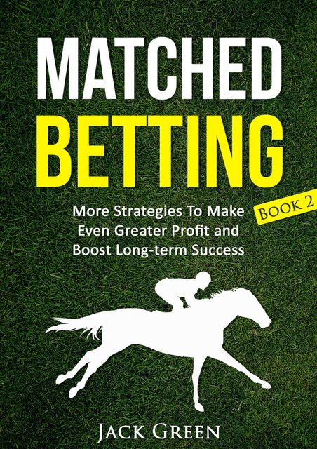 Matched Betting Book 2, Jack Green