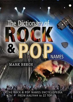 The Dictionary of Rock and Pop Names, Mark Beech