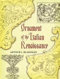 Ornament of the Italian Renaissance, Arthur L.Blakeslee