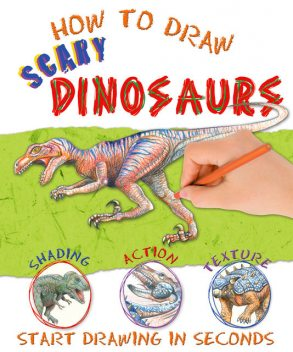 How to Draw Scary Dinosaurs, Miles Kelly