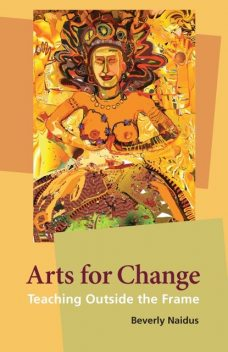 Arts for Change, Beverly Naidus