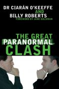 Great Paranormal Clash, Roberts, Billy O'Keeffe, Ciaran