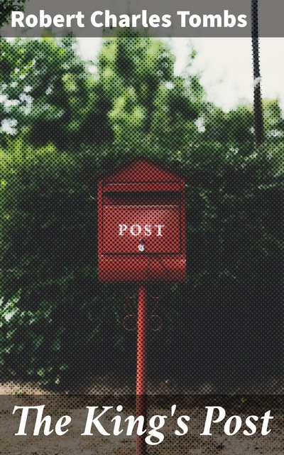 The King's Post, Robert Charles Tombs