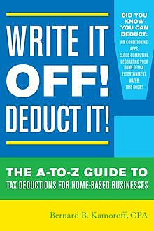 Write It Off! Deduct It, Bernard B. Kamoroff