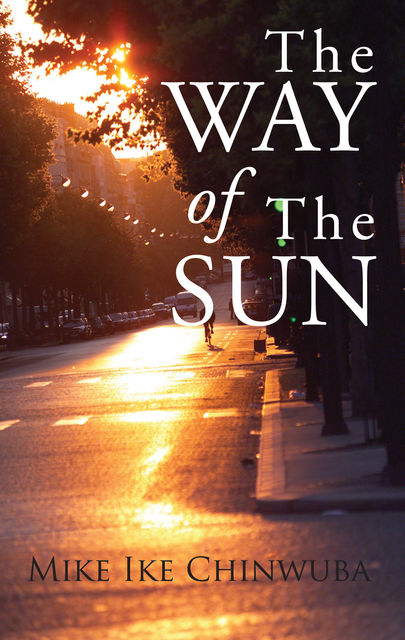 The Way of the Sun, Mike Ike Chinwuba