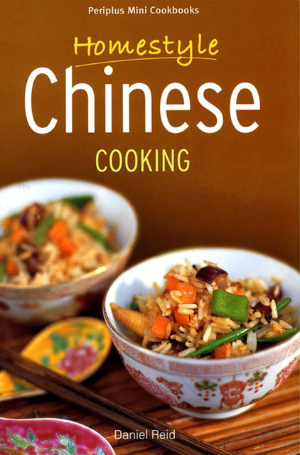 Homestyle Chinese Cooking, Daniel Reid