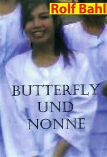 Butterfly und Nonne, Rolf Bahl