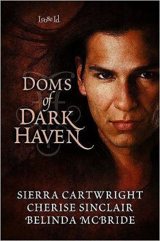 Doms of Dark Haven, Sierra, Cartwright, Cherise, Sinclair, Belinda, McBride