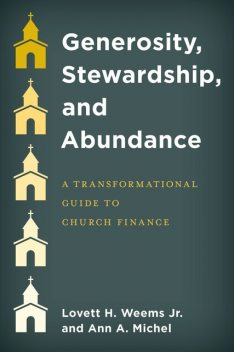 Generosity, Stewardship, and Abundance, Ann A. Michel, Lovett H. Weems Jr.