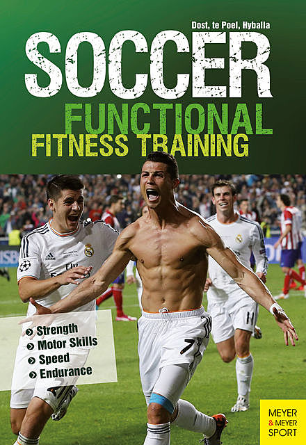 Soccer: Functional Fitness Training, Hans-Dieter te Poel, Peter Hyballa, Harry Dost