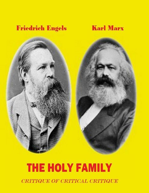 The Holy Family - Critique of Critical Critique, Karl Marx, Friedrich Engels