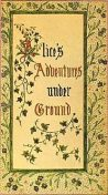 Alice's Adventures Under Ground, Lewis Carroll