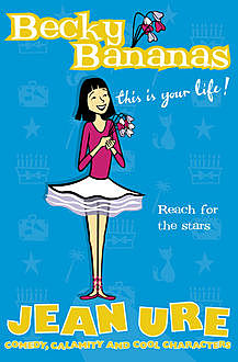 Becky Bananas: This Is Your Life, Jean Ure