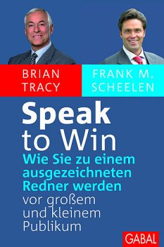 Speak to win, Brian Tracy, Frank M. Scheelen