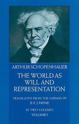 The World as Will and Representation, Vol. 1, Arthur Schopenhauer