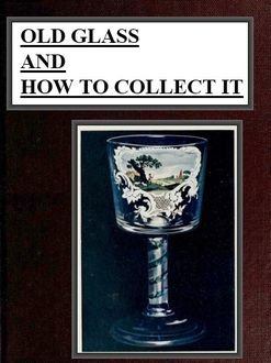 Old Glass and How to Collect it, J. Sydney Lewis
