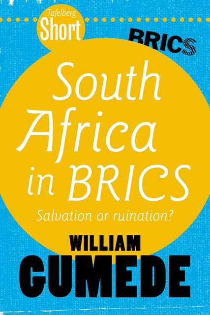 Tafelberg Short: South Africa in BRICS, William Gumede