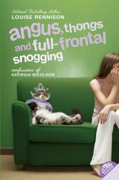 Angus, thongs and full-frontal snogging (Confessions of Georgia Nicolson, Book 1), Louise Rennison