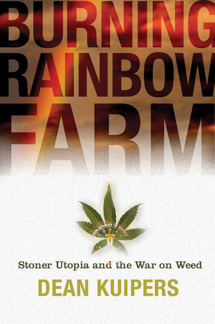 Burning Rainbow Farm, Dean Kuipers