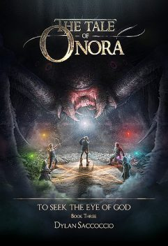 The Tale of Onora: To Seek the Eye of God, Dylan Saccoccio