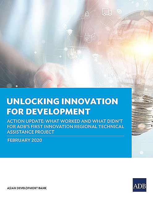 Unlocking Innovation for Development, Asian Development Bank