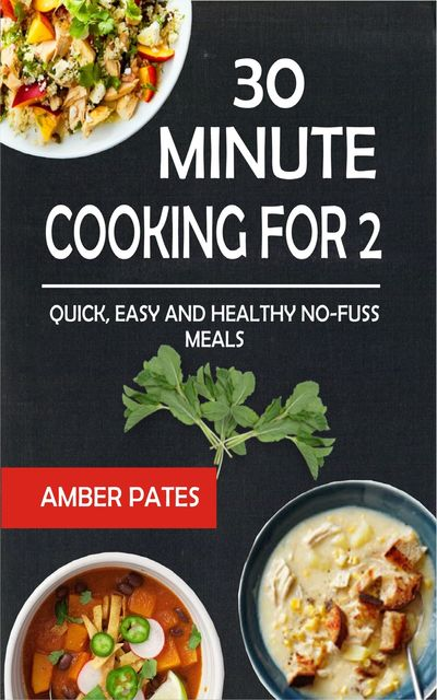 30 Minute Cooking For 2, Amber Pates
