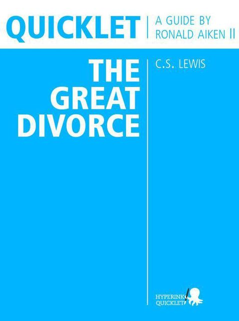 Quicklet on C.S. Lewis' The Great Divorce (CliffNotes-like Book Summary & Analysis), The Hyperink Team