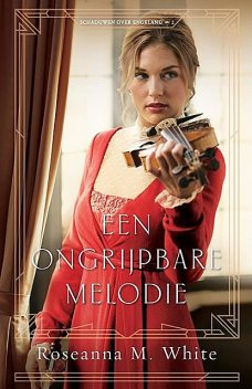 Een ongrijpbare melodie, Roseanna M. White