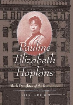 Pauline Elizabeth Hopkins, Lois Brown