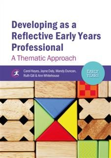 Developing as a Reflective Early Years Professional, Carol Hayes