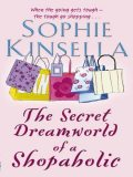 The Secret Dreamworld of a Shopaholic, Sophie Kinsella