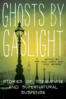 Ghosts by Gaslight, Jack Dann, Nick Gevers