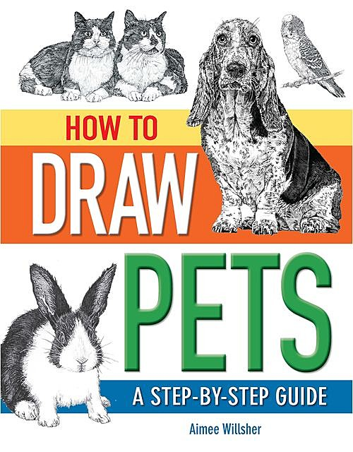 How To Draw Pets, Aimee Willsher