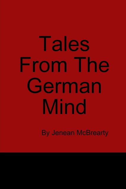Tales from the German Mind, Jenean McBrearty